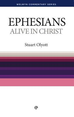 Alive in Christ: Ephesians Simply Explained (Welwyn commentary series)