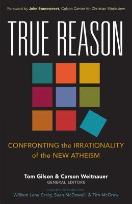 true-reason-confronting-the-irrationality-of-the-new-atheism