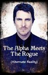 The Alpha Meets The Rogue (Alternate Reality--Nicolas)