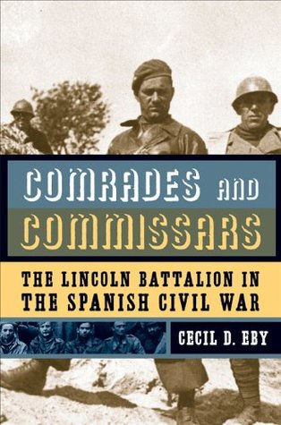 Ebook Comrades and Commissars: The Lincoln Battalion in the Spanish Civil War by Cecil D. Eby DOC!