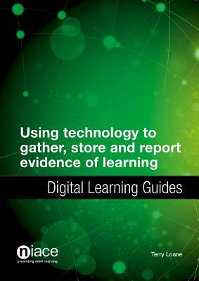 Using Technology to Gather, Store and Report Evidence of Learning