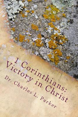 1 Corinthians: Victory in Christ: For Churches Under Enemy Attack