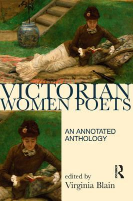 Victorian women poets: an annotated anthology by Virginia Blain