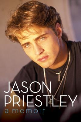 Ebook Jason Priestley: A Memoir by Jason Priestley DOC!