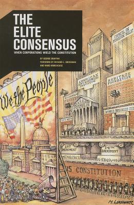 The Elite Consensus: When Corporations Wield The Constitution Descargar un libro gratis en pdf