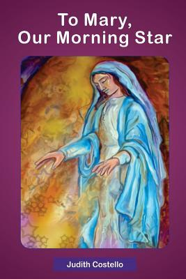 To Mary, Our Morning Star