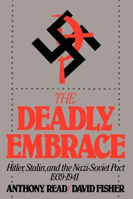 the-deadly-embrace-hitler-stalin-and-the-nazi-soviet-pact-1939-1941