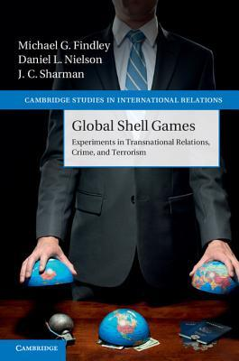 Global Shell Games: Experiments in Transnational Relations, Crime, and Terrorism