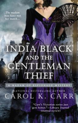 India Black and the Gentleman Thief (Madame of Espionage, #4)