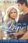 Girl in Love by Caisey Quinn