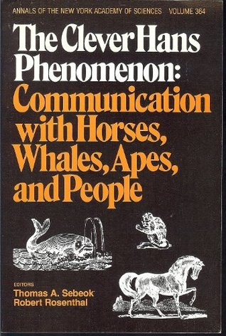 The Clever Hans Phenomenon: Communication with Horses, Whales, Apes, and People
