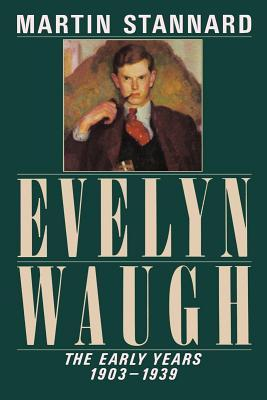 Evelyn Waugh by Martin Stannard