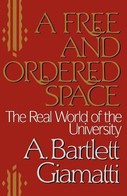 A Free and Ordered Space: The Real World of the University