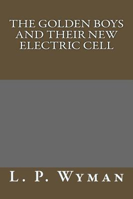 The Golden Boys and Their New Electric Cell (The Golden Boys, #1)