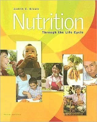 J.E. Brown J.Isaacs N.Wooldridge B.Krinke M. Murtaugh's Nutrition Through 3rd (Third) edition(Nutrition Through the Life Cycle [Paperback])(2007)