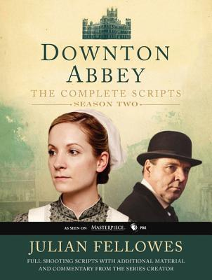 Downton Abbey: The Complete Scripts, Season Two