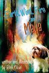 Earth, Wind, Fire and Maya