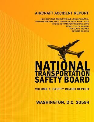 Aircraft Accident Report: In-Fligt Icing Encounter and Loss of Control Simmons Airlines, D.B.A. American Eagle Flight 4184 Avions de Transport Regional (Atr) Model 72-212, N401am Roselawn, Indiana October 31, 2994