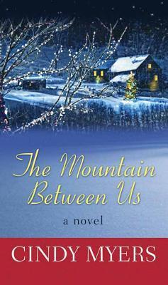 The Mountain Between Us (Eureka, Colorado, #2)