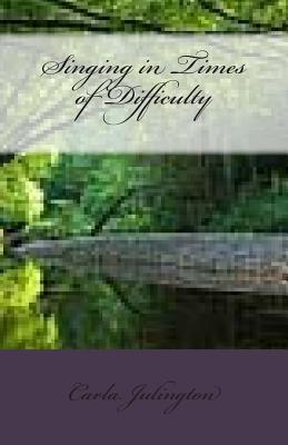 Singing in Times of Difficulty
