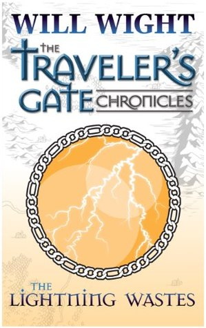 The Lightning Wastes (Traveler's Gate Chronicles, #3)