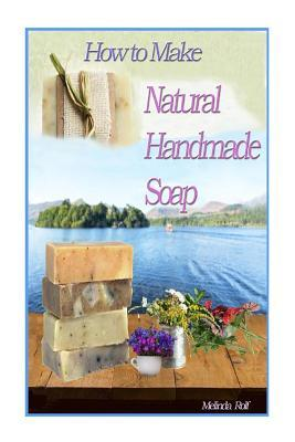 How to Make Natural Handmade Soap