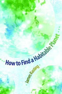 How to Find a Habitable Planet