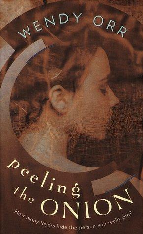 Peeling the Onion by Wendy Orr