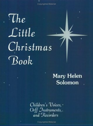 The Little Christmas Book: Music for Children's Voices, Orff Instruments, and Recorders