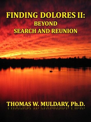 Finding Dolores II: Beyond Search and Reunion