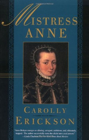 Mistress Anne by Carolly Erickson