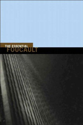 The Essential Foucault: Selections from Essential Works of Foucault, 1954-1984