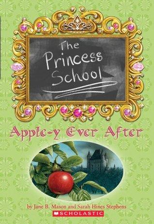 Apple-y Ever After (Princess School, #6)