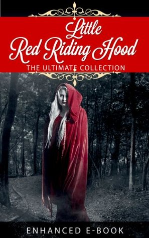 Little Red Riding Hood: The Ultimate Collection