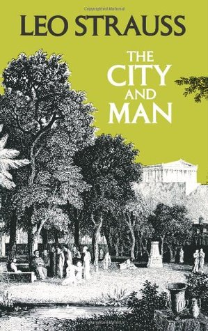The City and Man by Leo Strauss