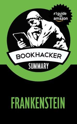 Frankenstein (A BookHacker Summary)