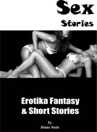 Sex Stories and Fantasy: Erotika Fantasy & Short Stories