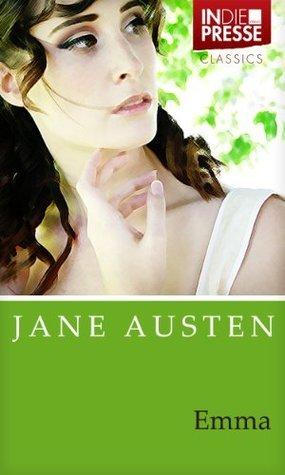 Jane Austen - Emma (Vollständige, deutsche Ausgabe) (IDP Classics)