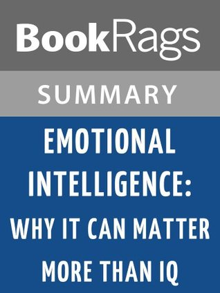 Emotional Intelligence: Why It Can Matter More Than IQ by Daniel Goleman l Summary & Study Guide