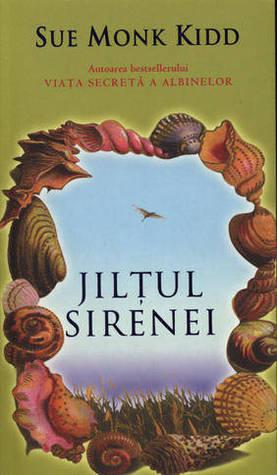 Ebook Jilțul sirenei by Sue Monk Kidd read!