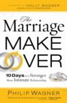 The Marriage Makeover: 10 Days to a Stronger, More Intimate Relationship