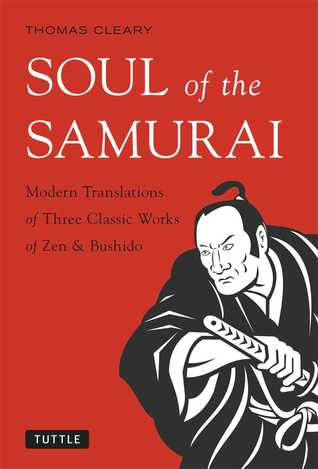 Soul of the Samurai: Modern Translations of Three Classic Works of Zen  Bushido