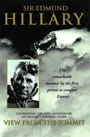 Ebook View from the Summit: The Remarkable Memoir by the First Person to Conquer Everest by Edmund Hillary read!