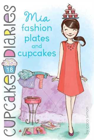 Mia Fashion Plates and Cupcakes (Cupcake Diaries, #18)