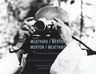 Meatyard / Merton: Photographing Thomas Merton