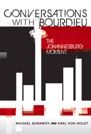 Conversations with Bourdieu: The Johannesburg Moment