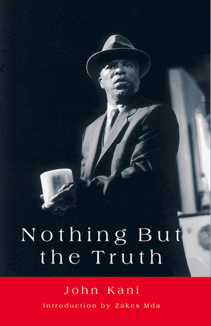 nothing but the truth by john kani summary