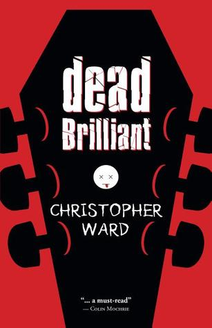 Dead Brilliant by Christopher  Ward