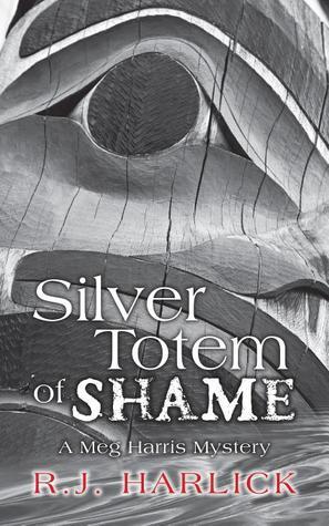 Silver Totem of Shame (Meg Harris #6)