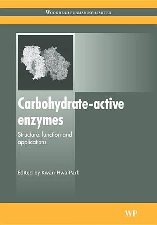 Carbohydrate-active enzymes: Structure, function and applications